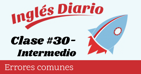 Intermedio #30 – Errores comunes